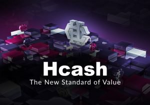 PR: Hcash; A New Standard of Value