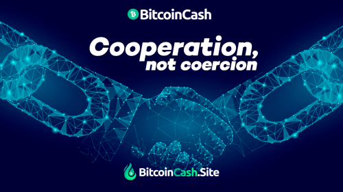 Cooperation, not coercion: Bitcoin Cash is a tool of...